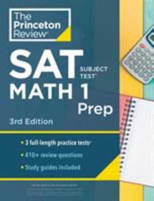 Princeton Review SAT Subject Test Math 1 Prep, 3rd Edition - 3 Practice Tests + Content Review + Strategies & Techniques