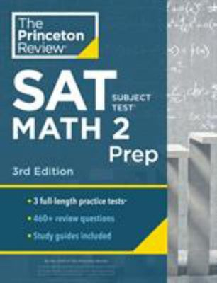 Princeton Review SAT Subject Test Math 2 Prep, 3rd Edition - 3 Practice Tests + Content Review + Strategies & Techniques