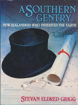 A Southern Gentry - New Zealanders Who Inherited the Earth