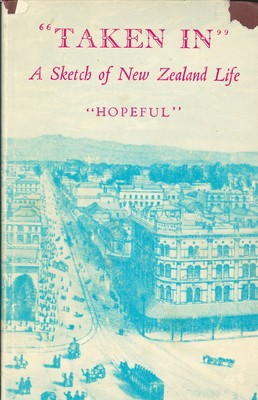 """Taken In"" A Sketch of New Zealand Life"