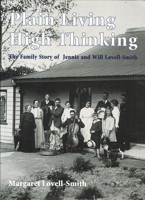 Plain Living High Thinking The Family Story of Jennie and Will Lovell-Smith