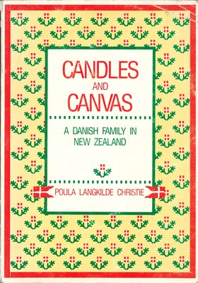 Candles and Canvas A Danish Family in New Zealand