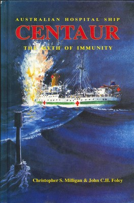 Centaur Australian Hospital Ship The Myth of Immunity