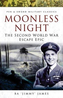 Moonless Night - The World War Two Escape Epic