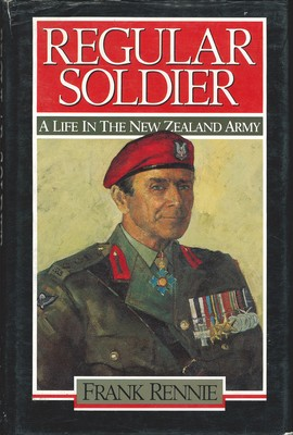 Regular Soldier A Life in the New Zealand Army