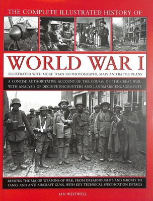 Complete Illustrated History of World War I