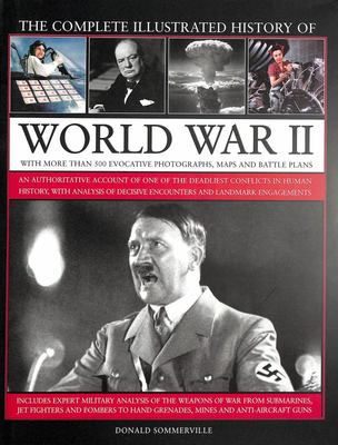 Complete Illustrated History of World War II