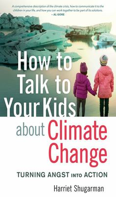 How to Talk to Your Kids about Climate Change - Turning Angst into Action