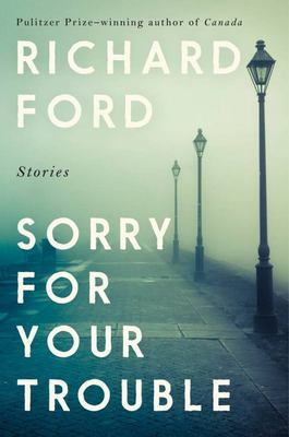 Sorry for Your Trouble - Stories
