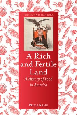 A Rich and Fertile Land - A History of Food in America