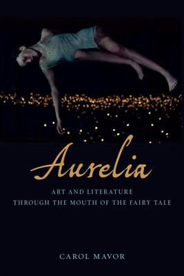 Aurelia - Art and Literature Through the Mouth of the Fairy Tale