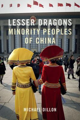 Lesser Dragons - Minority Peoples of China