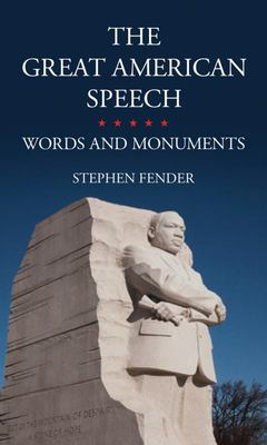 The Great American Speech - Words and Monuments
