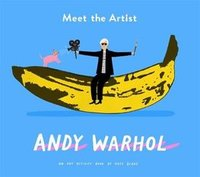 Homepage meet the artist andy warhol rose blake 9781849766876