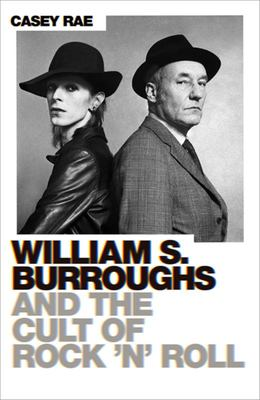 William Burroughs and the Cult of Rock and Roll