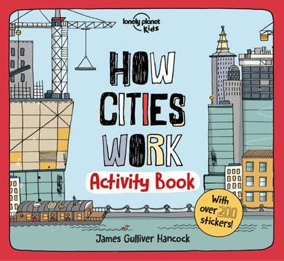 How Cities Work (Lonely Planet Kids Activity Book)