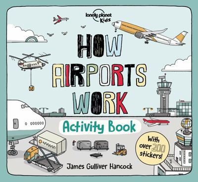 How Airports Work (Lonely Planet Kids Activity Book)