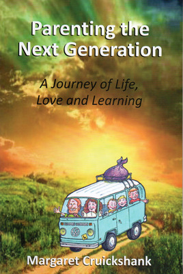 Parenting the Next Generation: A Journey of Life, Love and Learning
