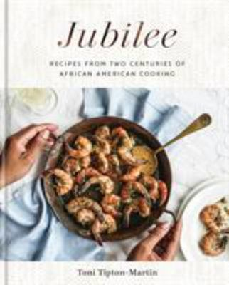 Jubilee - Recipes from Two Centuries of African American Cooking: a Cookbook