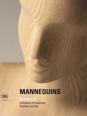 Mannequins - Bonaveri - A History of Creativity Fashion and Art