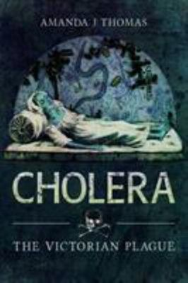 Cholera - The Victorian Plague