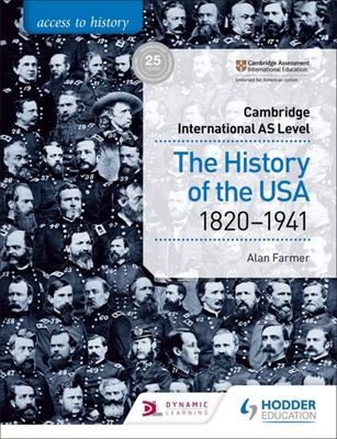 Cambridge International AS Level: the History of the USA 1820-1941