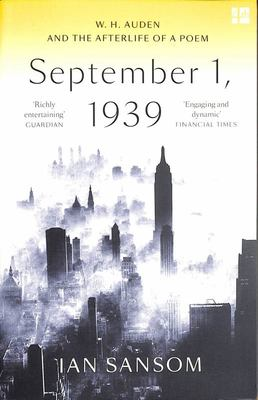 September 1 1939 - A Biography of a Poem