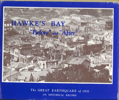 "Hawke's Bay ""Before"" and ""After"" The Great Earthquake of 1931"