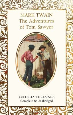 The Adventures of Tom Sawyer (Flame Tree Collectable Classics)