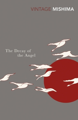 The Decay of the Angel (Sea of Fertility #4)