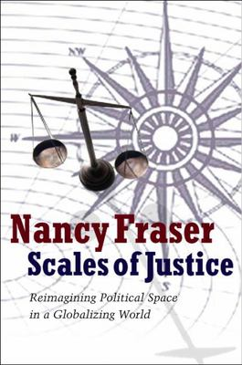 Scales of Justice - Reimagining Political Space in a Globalizing World