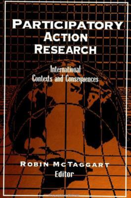 Participatory Action Research - International Contexts and Consequences
