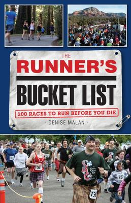 The Runners Bucket List 200 Races to Run Before You Die