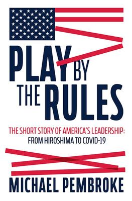 Play by the Rules: The Short Story of American Leadership