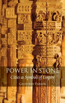 POWER IN STONE CITIES AS SYMBOLS OF EMPIRE