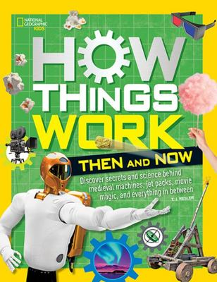 How Things Work: Then and Now