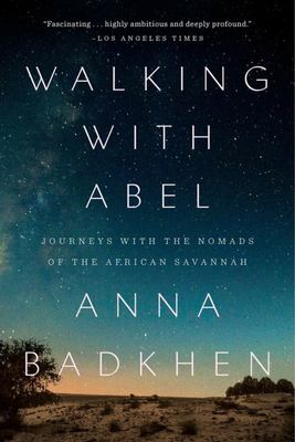 Walking With Abel: Journey with the Nomads of the African Savannah