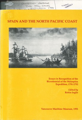 Spain and the North Pacific Coast Essays in Recognition of the Bicentennial of the Malaspina Expedition, 1791-1792