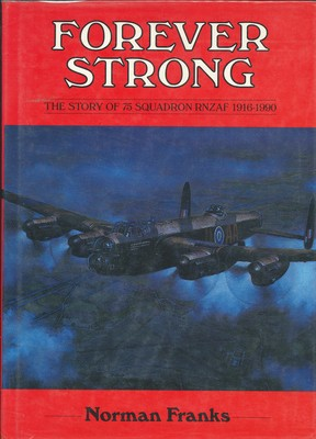 Forever Strong - Story of 75 Squadron RNZAF 1916-1990