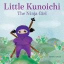 Little Kunoichi - The Ninja Girl
