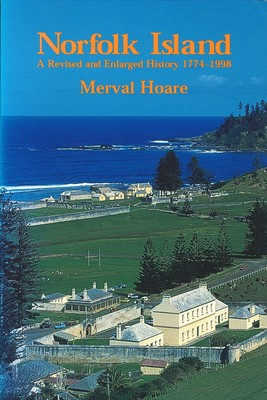 Norfolk Island A Revised and Englarged History 1774-1998