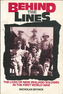 Behind the Lines - The Lives of New Zealand Soldiers in the First World War