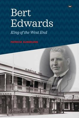 Bert Edwards: King of The West End