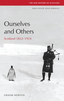 Ourselves and Others - Scotland, 1832-1914