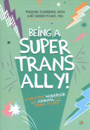 Being a Super Trans Ally! - A Creative Workbook and Journal for Young People