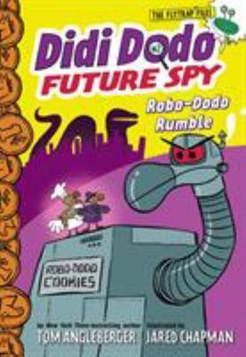 Didi Dodo , Future Spy : Robo-Dodo Rumble (Didi Dodo, Future Spy #2)