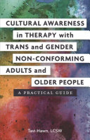 Cultural Awareness in Therapy with Trans and Gender Non-Conforming Adults and Older People - A Practical Guide