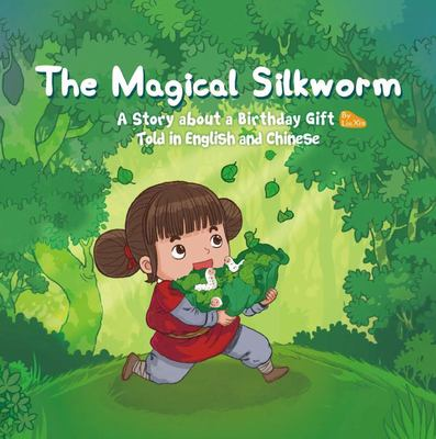 The Magical Silkworm: A Story in English and Chinese