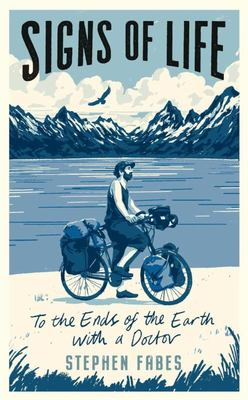 Signs of Life - To the Ends of the Earth with a Doctor