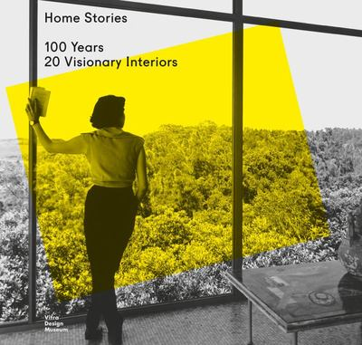 Home Stories - 100 Years, 20 Visionary Interiors